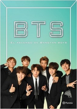 BTS. EL ASCENSO DE BANGTAN BOYS