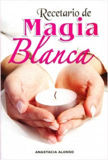 RECETARIO DE MAGIA BLANCA