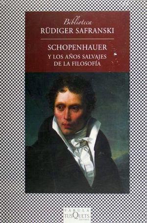 SCHOPENHAUER Y LOS AÑOS SALVAJES DE LA FILOSOFÍA