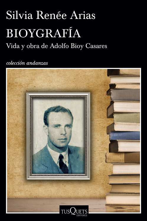BIOYGRAFÍA. Vida y obra de Adolfo Bioy Casares