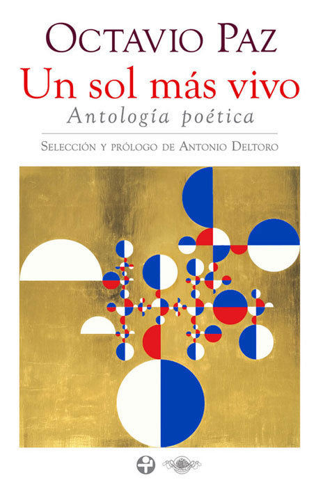 UN SOL MÁS VIVO. Antología poética