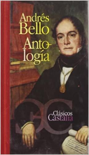ANDRES BELLO. Antología