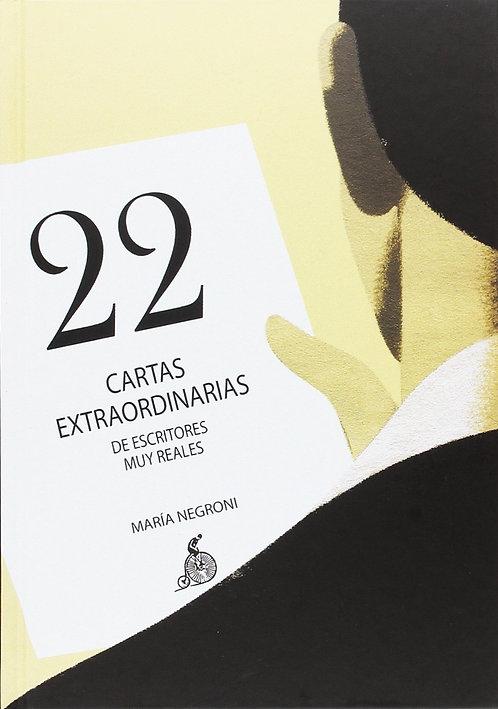 22 CARTAS EXTRAORDINARIAS DE ESCRITORES MUY REALES