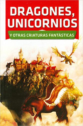 DRAGONES UNICORNIOS Y OTRAS CRIATURAS FANTÁSTICAS
