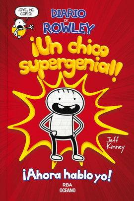 DIARIO DE ROWLEY. ¡UN CHICO SUPERGENIAL!