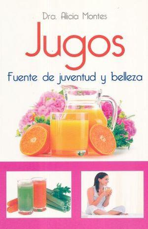 JUGOS: FUENTE DE JUVENTUD Y BELLEZA