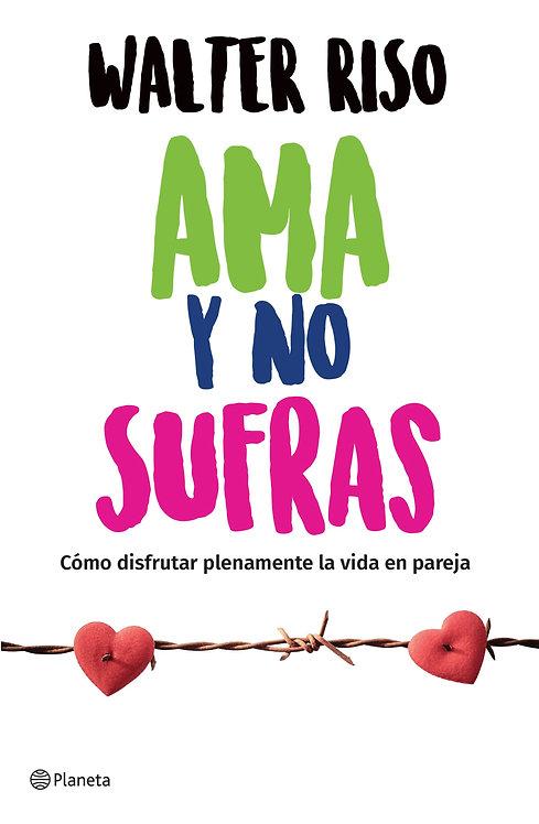 AMA Y NO SUFRAS