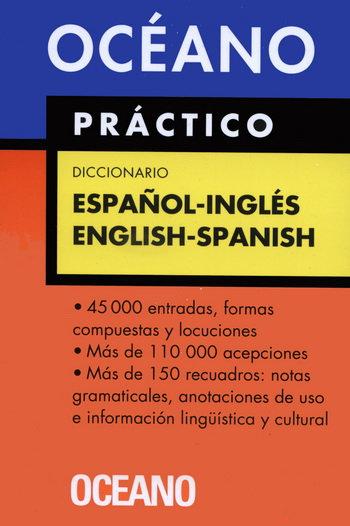 OCÉANO PRÁCTICO. DICCIONARIO ESPAÑOL-INGLÉS / ENGLISH-SPANISH