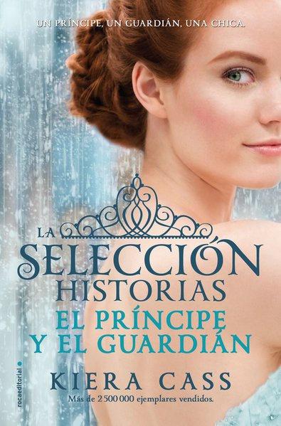 HISTORIAS DE LA SELECCIÓN 1: EL PRÍNCIPE Y EL GUARDIÁN