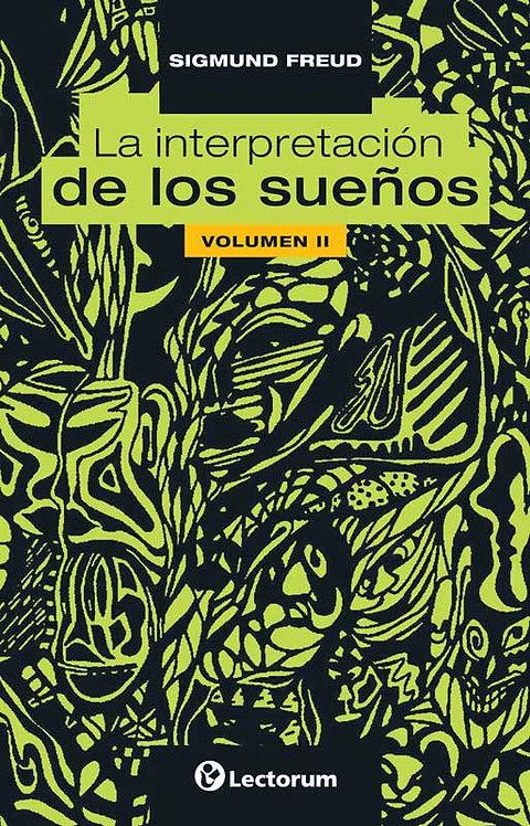 LA INTERPRETACIÓN DE LOS SUEÑOS. Volumen II