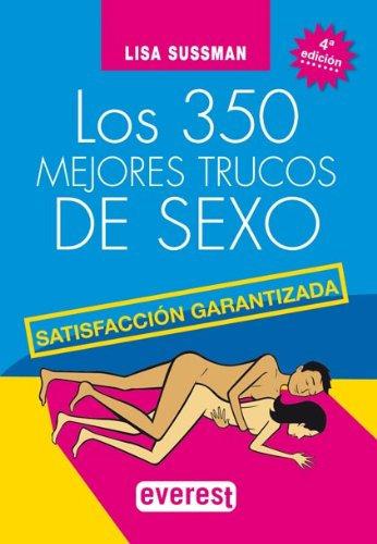 LOS 350 MEJORES TRUCOS DE SEXO