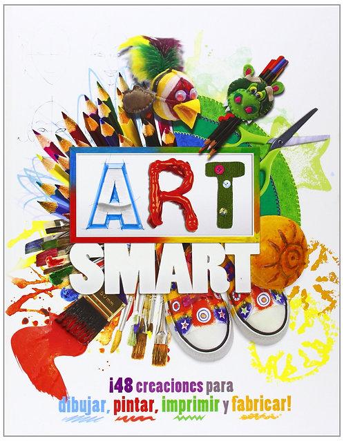 ART SMART. 48 CREACIONES PARA DIBUJAR,  PINTAR,  IMPRIMIR Y FABRICAR