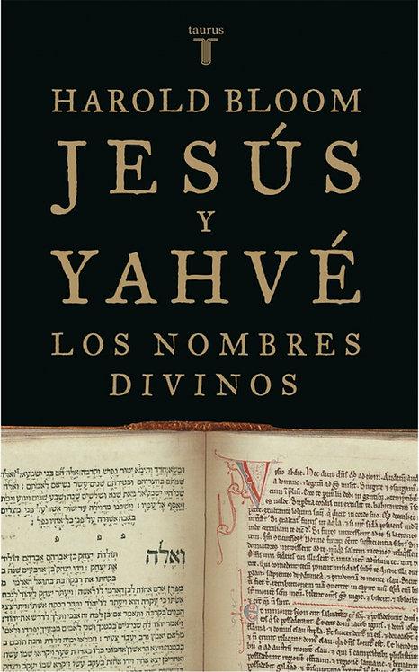 JESÚS Y YAHVÉ. Los nombres divinos