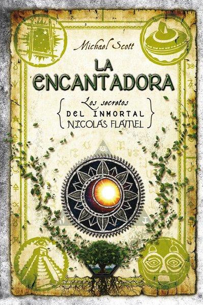 LOS SECRETOS DEL INMORTAL NICOLÁS FLAMEL: LA ENCANTADORA.