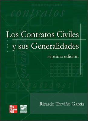 LOS CONTRATOS CIVILES Y SUS GENERALIDADES. Séptima Edición