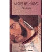 MIGUEL HERNÁNDEZ. Antología
