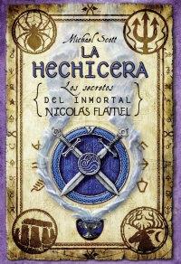 LOS SECRETOS DEL INMORTAL NICOLÁS FLAMEL: LA HECHICERA.
