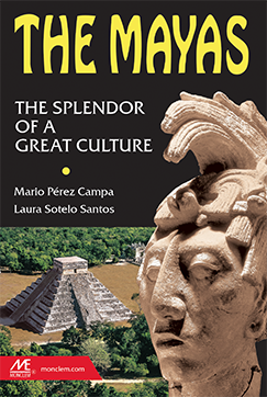 THE MAYAS. THE SPLENDOR OF A GREAT CULTURE