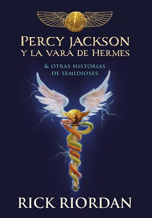 PERCY JACKSON Y LA VARA DE HERMES. Y otras historias de semidioses