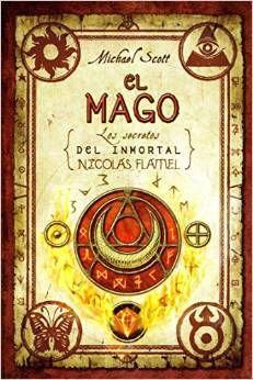 LOS SECRETOS DEL INMORTAL NICOLÁS FLAMEL: EL MAGO.