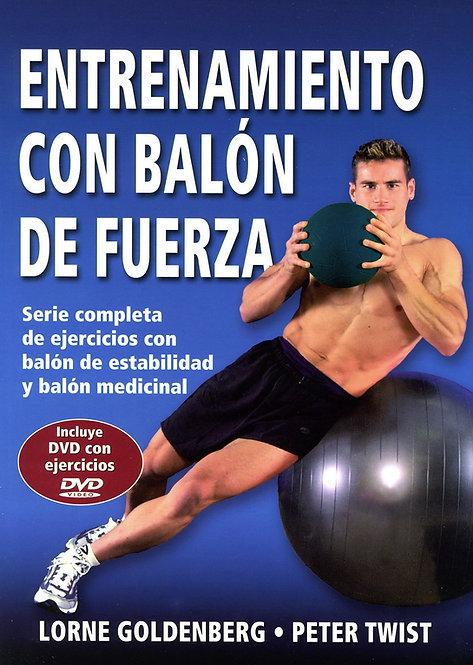 ENTRENAMIENTO CON BALÓN DE FUERZA (Incluye DVD con ejercicios)