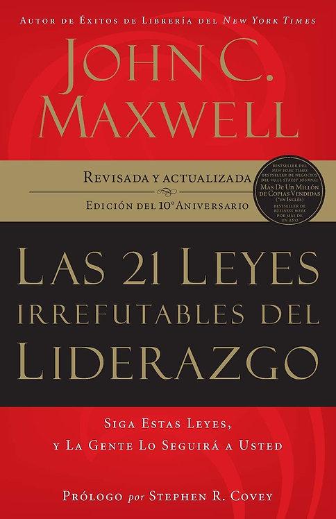 21 LEYES IRREFUTABLES DEL LIDERAZGO Edición 10mo Aniversario