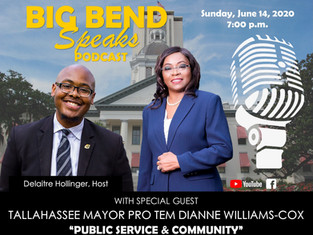Big Bend Speaks With Delaitre Hollinger - Special Guest, Tallahassee Mayor Pro Tem Dianne Williams-C