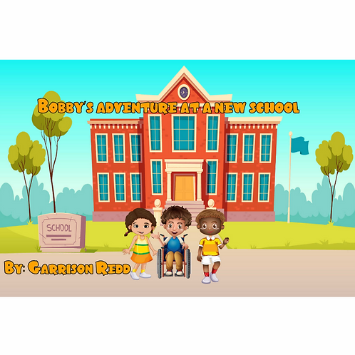 Bobby's Adventure at a New School by Garrison Redd
