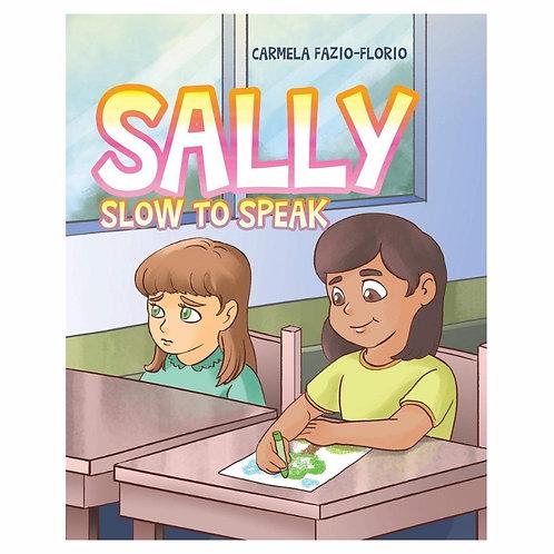 Sally Slow to Speak by Carmela Fazio-Florio