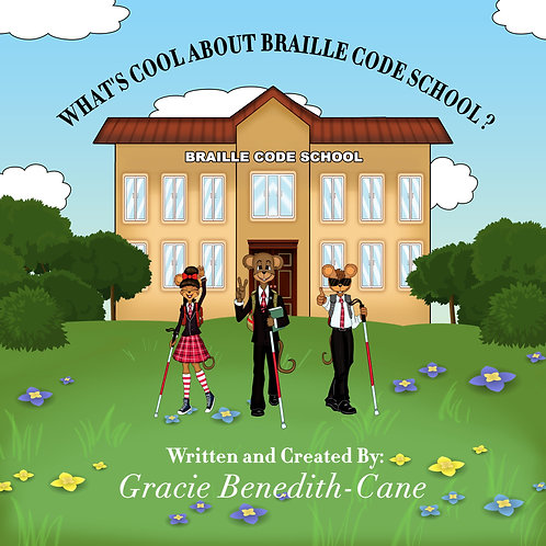 """""""What's Cool About Braille Code School?"""" Paperback Book by Gracie Bendith-Cane"""