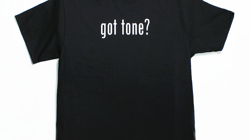 Got Tone? T-Shirt