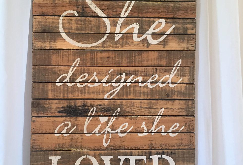 """She Designed a Life She Loved"" Wooden Sign - RENTAL"