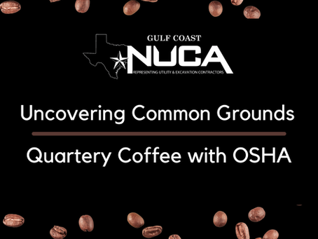 November NUCA Gulf Coast Uncovering Common Ground Coffee with OSHA