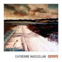 Catherine MacLellan's Honest, Soulful Acoustic Folk/Rock & Blues Album
