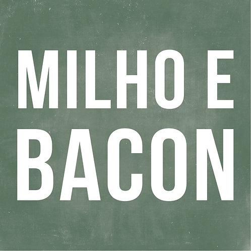 MILHO E BACON 20cm
