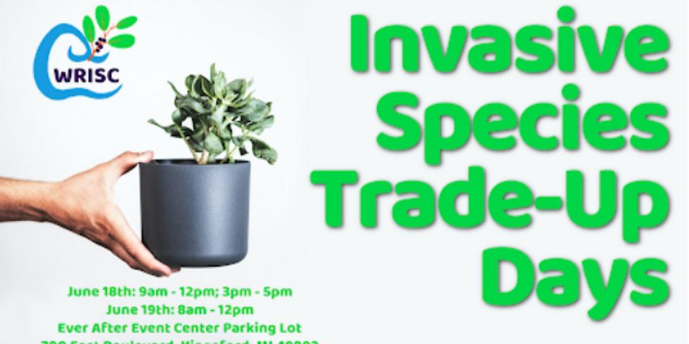 Invasive Trade Up Days!