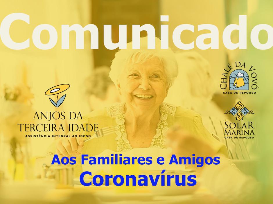 COMUNICADO AOS FAMILIARES E AMIGOS - CORONAVÍRUS (COVID - 19)