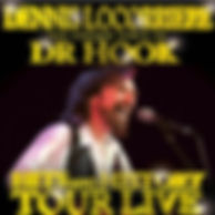 Dennis Locorriere The Unique Voice of Dr Hook Hits and History Tour Live DVD
