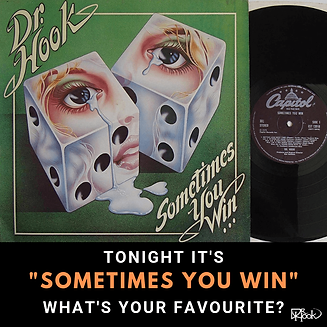 Dr Hook | Sometimes You Win