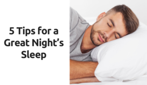 5 tips for a great night's sleep
