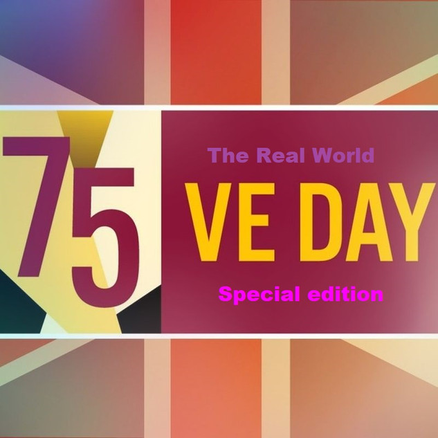 The Real World VE Day Special Edition