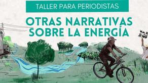 """Taller de periodistas """"Otras narrativas sobre energía"""""""