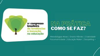IV Congresso Brasileiro de Tendências e Inovação na Educação