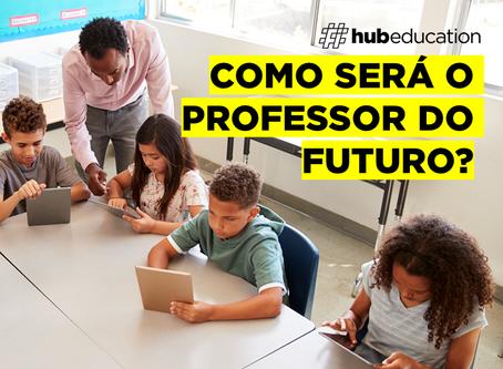 Como será o professor do futuro?