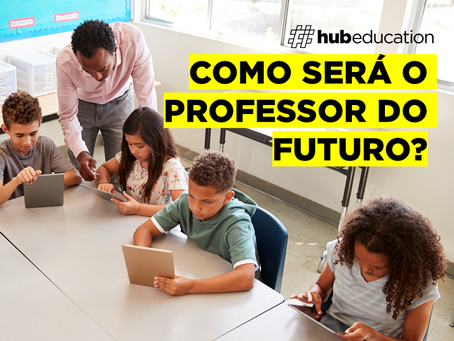 Como será o professor do futuro?