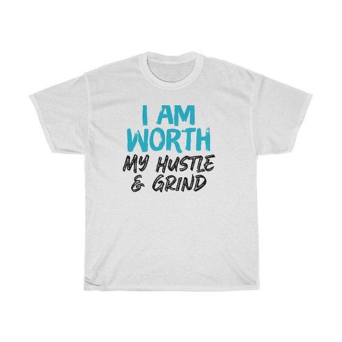 I AM Worth My Hustle & Grind Unisex Heavy Cotton Tee