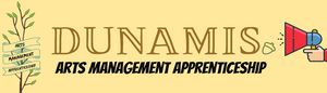 "Image with text that reads ""Dunamis arts management apprenticeship"""