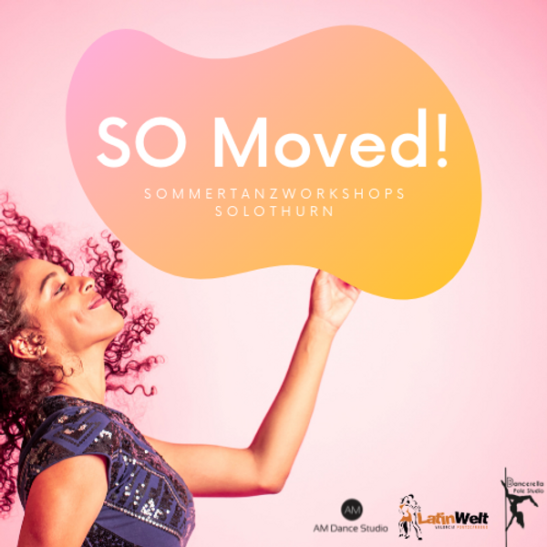 SO Moved! Sommertanzworkshops in Solothurn