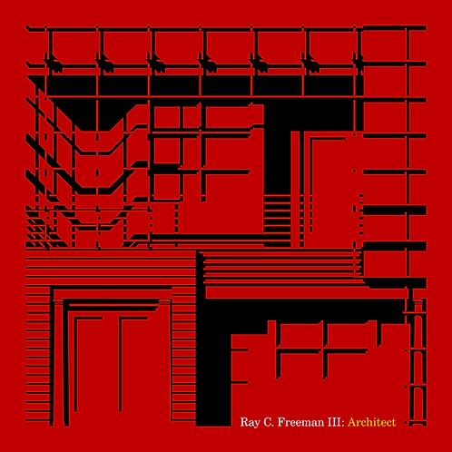 Ray C. Freeman III: Architect