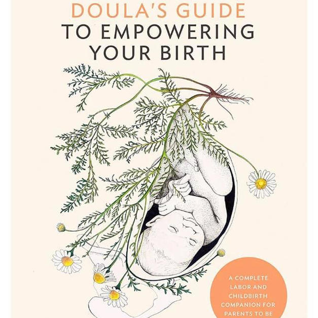 The Doula's Guide to Empowering Your Birth
